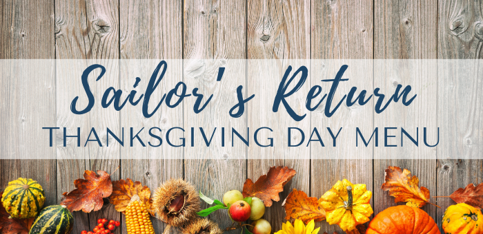 Sailor's Return Thanksgiving Menu